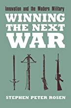 Winning the Next War: Innovation and the Modern Military (Cornell Studies in Security Affairs)