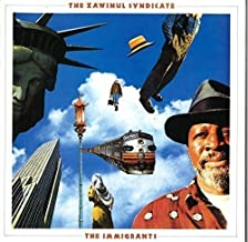 Best the zawinul syndicate the immigrants Reviews