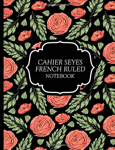 Cahier Seyes French Ruled Notebook: Blank Exercise Book For Cursive Calligraphy and Handwriting Practice   Carnet de Notes Grands Carreaux   110 Grid Pages   Red Roses on Black