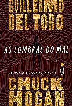As Sombras do Mal: As fitas de Blackwood (Vol. 1) (Portuguese Edition) by [Guillermo del Toro, Chuck Hogan]