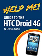 Help Me! Guide to the HTC Droid 4G: Step-by-Step User Guide for HTC Inspire, Thunderbolt, and Evo
