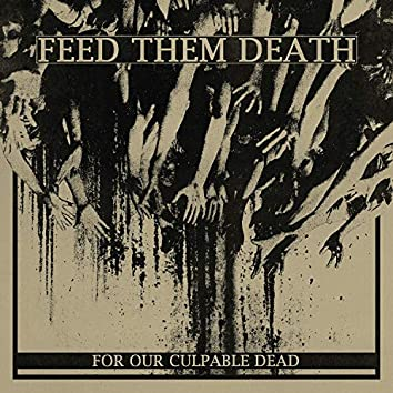For Our Culpable Dead