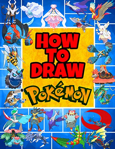 How to Draw Pokemon: for Kids, Teenagers and Adults with Step-By-Step, Big Cover ( 8.5×11 Inches) ( 500 Pages ) (English Edition)