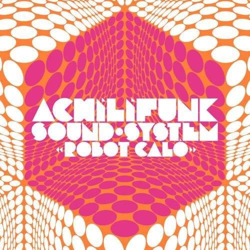 Achili Funk Sound system - Robot calo -...