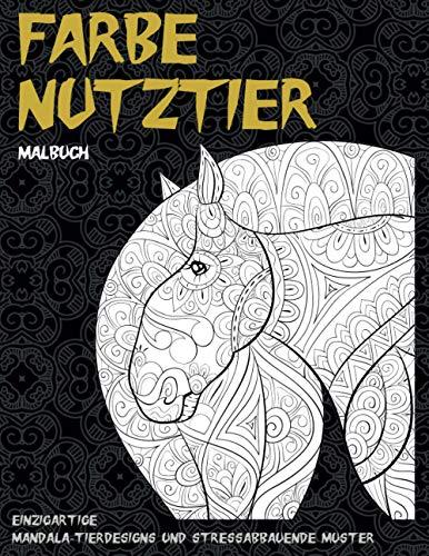 Farbe Nutztier - Malbuch - Einzigartige Mandala-Tierdesigns und stressabbauende Muster