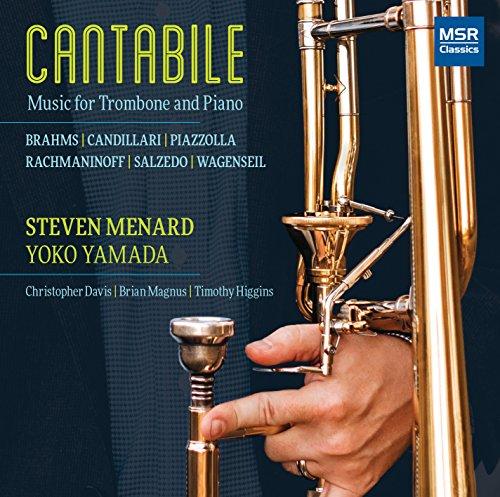 Cantabile - Music for Trombone and Piano: Brahms-Reynolds, Candillari, Piazzolla-Wise, Rachmaninoff-Menard, Salzedo and Wagenseil