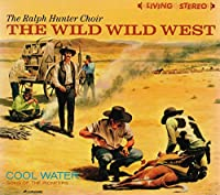The Wild Wild West/Cool Water