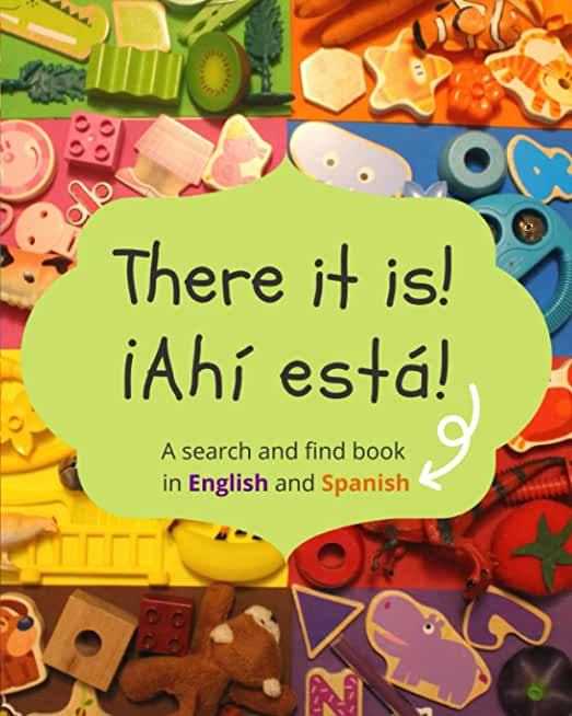 There it is! ¡Ahi esta!: A search and find book in English and Spanish