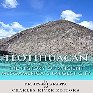 Teotihuacan     The History of Ancient Mesoamerica's Largest City              By:                                                                                                                                 Dr. Jesse Harasta,                                                                                        Charles River Editors                               Narrated by:                                                                                                                                 Michael Gilboe                      Length: 1 hr and 1 min     12 ratings     Overall 4.0