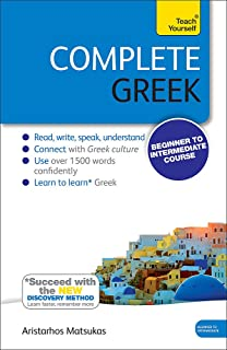 Complete Greek Beginner to Intermediate Course: Learn to read, write, speak and understand a new language (Teach Yourself)