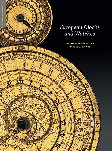 Compare Textbook Prices for European Clocks and Watches: in The Metropolitan Museum of Art  ISBN 9781588395795 by Vincent, Clare,Leopold, Jan Hendrik,Sullivan, Elizabeth