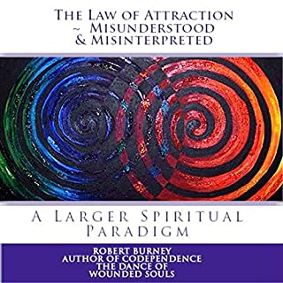 The Law of Attraction - Misunderstood & Misinterpreted                   By:                                                                                                                                 Robert Burney                               Narrated by:                                                                                                                                 Don Baarns                      Length: 2 hrs and 23 mins     10 ratings     Overall 3.4