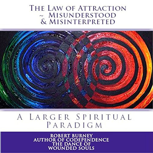 The Law of Attraction - Misunderstood & Misinterpreted audiobook cover art