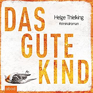 Das gute Kind                   Autor:                                                                                                                                 Helge Thielking                               Sprecher:                                                                                                                                 Ursula Berlinghof                      Spieldauer: 8 Std. und 48 Min.     50 Bewertungen     Gesamt 4,2
