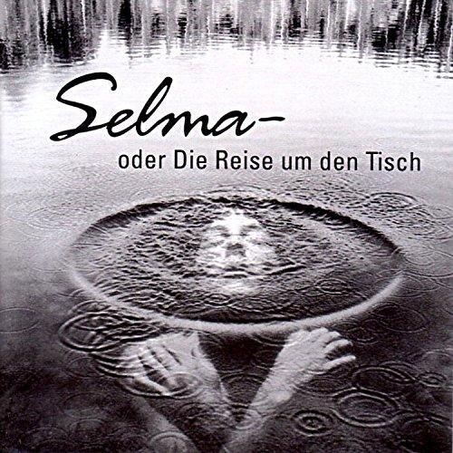 Selma oder die Reise um den Tisch