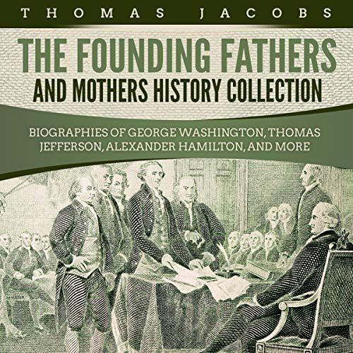 The Founding Fathers and Mothers History Collection cover art