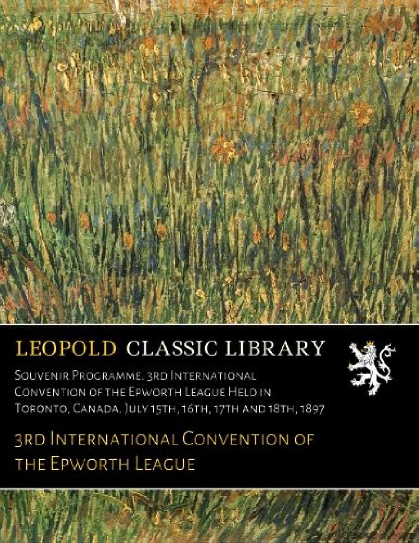 詐欺師ロバ手伝うSouvenir Programme. 3rd International Convention of the Epworth League Held in Toronto, Canada. July 15th, 16th, 17th and 18th, 1897