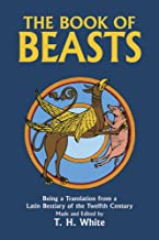 The Book of Beasts : Being a Translation from a Latin Bestiary of the Twelfth Century