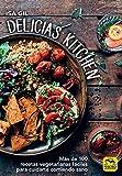 Delicias Kitchen: Más de 100 recetas vegetarianas fáciles para cuidarte comiendo sano (Cocinar Naturalmente nº 10)