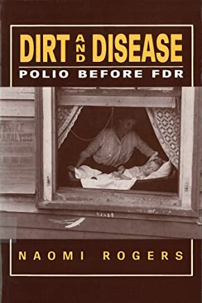 Dirt and Disease: Polio Before FDR