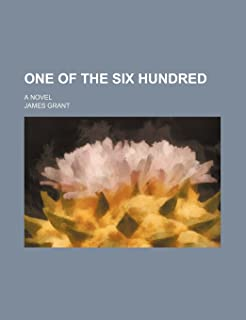 One of the Six Hundred; A Novel