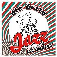 Jazz Ist Anders by Die Aerzte