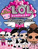 L.O.L Surprise! Colouring Book: LOL Dolls OMG Colouring Book With Super Lovely Unofficial Images