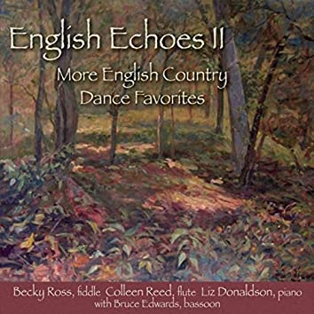 English Echoes, Vol. II: More English Country Dance Favorites