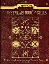 Unofficial Standard Book of Spells: Unofficial Encyclopedia of the Wizarding World - Volume 1