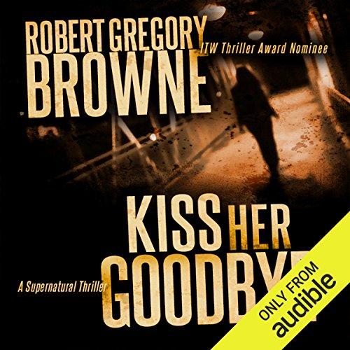 Kiss Her Goodbye audiobook cover art