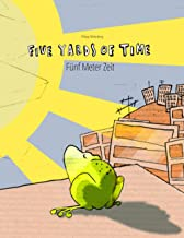 Five Yards of Time/Fünf Meter Zeit: Bilingual English-German Picture Book (Dual Language/Parallel Text)