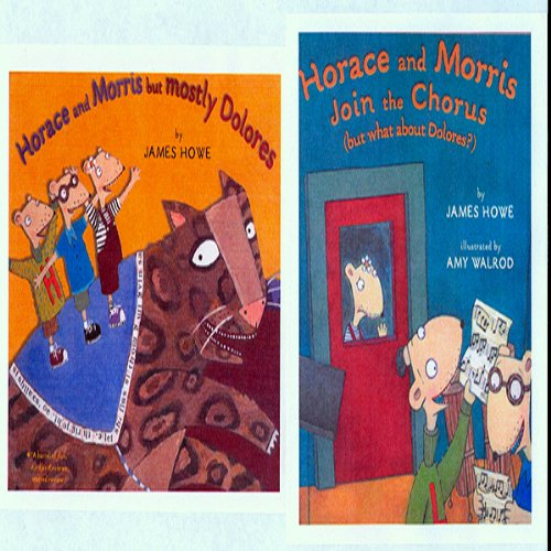'Horace and Morris, but Mostly Dolores' and 'Horace and Morris Join the Chorus' audiobook cover art