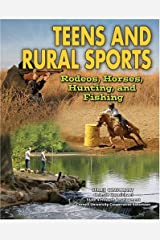 Teens and Rural Sports: Rodeos, Horses, Hunting, and Fishing Library Binding