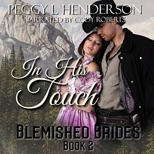 In His Touch: Blemished Brides Book 2 audiobook cover art