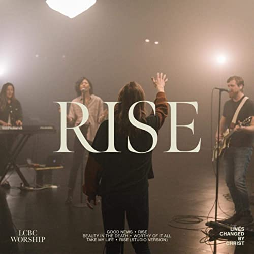 Lcbc Worship - Rise (2021)