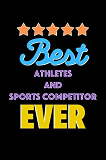 Best Athletes and Sports Competitor Evers Notebook - Athletes and Sports Competitor Funny Gift: Lined Notebook / Journal G...