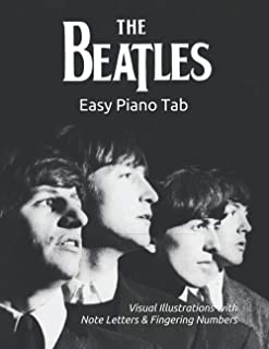 The Beatles - Easy Piano Tab: Visual Illustrations with Note