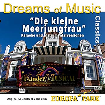 Dreams of Music Classics: Die kleine Meerjungfrau (Original Soundtracks Aus dem Europa-Park - Kindermusical)