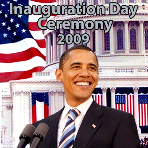 『Inauguration Day Ceremony - The Complete Event (1/20/09)』のカバーアート
