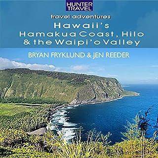Hawaii's Hamakua Coast, Hilo & the Waipi'o Valley audiobook cover art