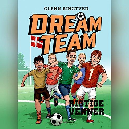 Rigtige venner (Dreamteam 9) audiobook cover art