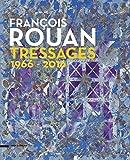 François Rouan - Tressages 1966-2016