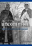 Uncommon Dominion: Venetian Crete and the Myth of Ethnic Purity