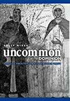 Uncommon Dominion: Venetian Crete and the Myth of Ethnic Purity (The Middle Ages Series)