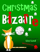 Christmas Bizarre: Humorous Cozy Mystery - Funny Adventures of Mina Kitchen - with Recipes (Mina Kitchen Cozy Comedy Series Book 2)
