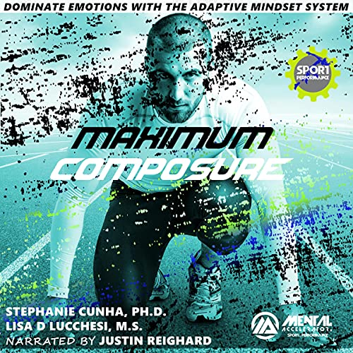 Download Maximum Composure: Dominate Emotions with the Adaptive Mindset System audio book