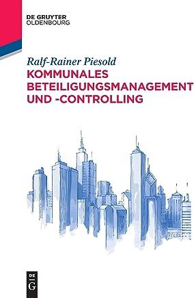 Kommunales Beteiligungsmanagement und -controlling (De Gruyter Studium) : B�cher