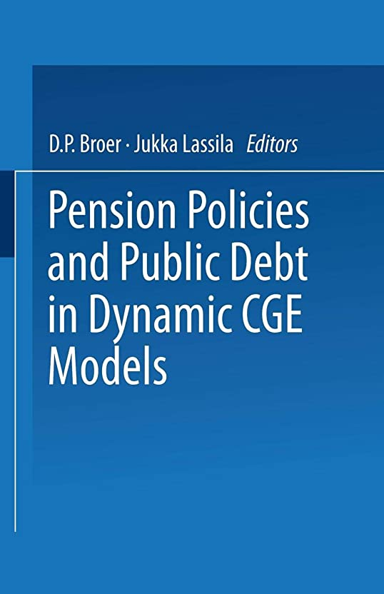 喜び伸ばす通知するPension Policies and Public Debt in Dynamic CGE Models (Research Institute of the Finnish Economy. Series A, 23)