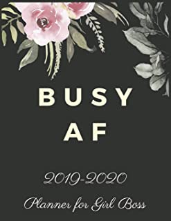 BUSY AF: 2019-2020 Planner for Girl Boss