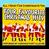 All I Want For Christmas Is You: Your Favourite Christmas Hits